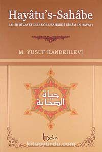 Hayatu's-Sahabe CiltliSahih Rivayetlere Göre Sahabe-i Kiram'ın Hayatı (Büyük Boy) - M. Yusuf Kandehlevi pdf epub