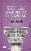Troya Savaşı'ndan İstiklal Harbi'ne Anadolu'da Yunanlılar