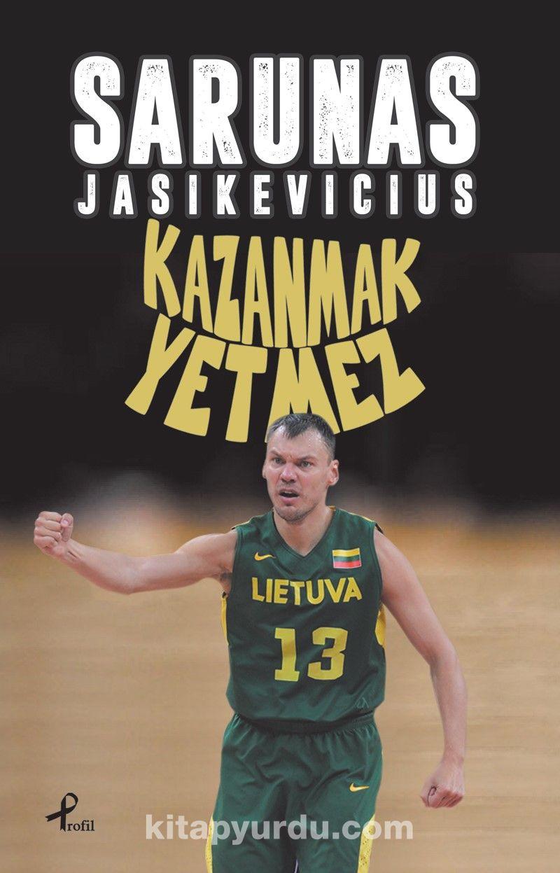 Kazanmak Yetmez - Sarunas Jasikevicius pdf epub