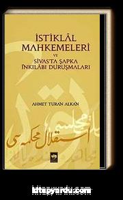 İstiklal Mahkemeleri ve Sivas'ta Şapka İnkılabı Duruşmaları