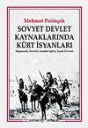 Sovyet Devlet Kaynaklarında Kürt İsyanları & Bağımsızlık, Özerklik, Anadilde Eğitim, Toprak Devrimi