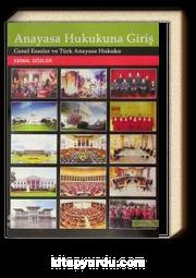 Anayasa Hukukuna Giriş & Genel Esaslar ve Türk Anayasa Hukuku