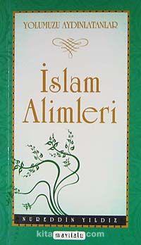 İslam Alimleri / Yolumuzu Aydınlatanlar - Nureddin Yıldız pdf epub