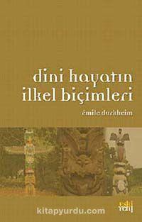 Dini Hayatın İlkel Biçimleri - Emile Durkheim pdf epub