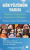 Gökyüzünün Yarısı & Hayatlarını Değiştiren Kadınların Hikayesi