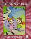 Piyanom ve Ben 2 & 6-14 Yaş İlköğretim Öğrencileri İçin Piyano Metodu