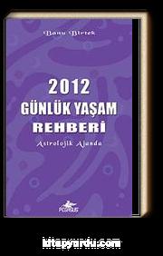 2012 Günlük Yaşam Rehberi / Astrolojik Ajanda