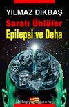 Saralı Ünlüler / Epilepsi ve Deha