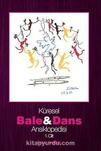 Küresel Bale ve Dans Ansiklopedisi1. Cilt