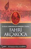 Fahri Akçakoca & İstiklal Harbinin Bir Numaralı Casusu