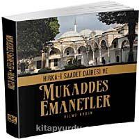 Hırka-i Saadet Dairesi ve Mukaddes Emanetler - Hilmi Aydın pdf epub