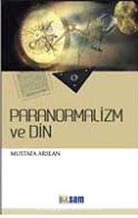 Paranormalizm ve Din - Dr. Mustafa Arslan pdf epub