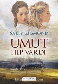 Umut Hep Vardı - Sally Zigmond pdf epub