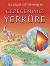 Gezegenimiz Yerküre / İlk Bilim Kütüphanem