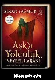 Aşk'a Yolculuk / Veysel Karani