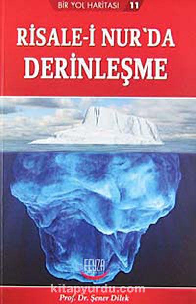 Risale-i Nur'da Derinleşme - Prof. Dr. Şener Dilek pdf epub