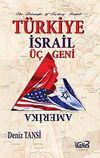 Türkiye - İsrail - Amerika Üçgeni