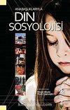 Ana Başlıklarıyla Din Sosyolojisi