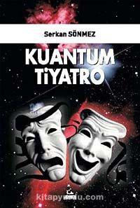 Kuantum Tiyatro - Serkan Sönmez pdf epub