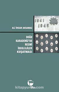 Doğu Karadeniz'de Resmi İdeolojiler Kuşatması - Ali İhsan Aksamaz pdf epub