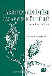 Tarihten Günümüze Tasavvuf Kültürü / Makaleler