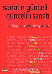 Sanatın Günceli Güncelin Sanatı - Mehmet Yılmaz pdf epub