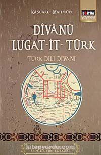 Divanü Lugat-it- Türk / Türk Dili Divanı - Kaşgarlı Mahmud pdf epub