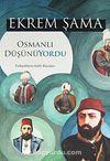 Osmanlı Düşünüyordu & Padişahların Salih Rüyaları