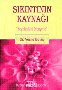 Sıkıntının KaynağıBeynimdeki Mengene - Dr. Vesile Bolaç pdf epub