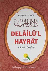 Delailü'l Hayrat / Salavatı Şerifeler - Süleyman Cezuli pdf epub