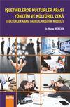 İşletmelerde Kültürler Arası Yönetim ve Kültürel Zeka (Kültürler Arası Farklılık Eğitim Modeli