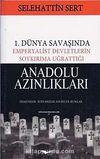 1. Dünya Savaşında Emperyalist Devletlerin Soykırıma Uğrattığı Anadolu Azınlıkları