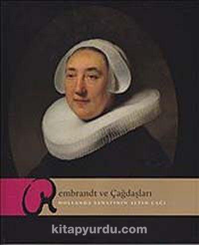 Rembrandt ve Çağdaşları: Hollanda Sanatının Altın Çağı