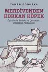 Merdivenden Korkan Köpek & Öykülerle, Evdeki ve Çevredeki Dostların Psikolojisi