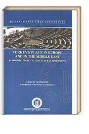 Turkey's Place in Europe and in the Middle East & Economic, Political and Cultural Dimensions
