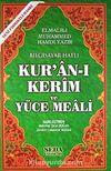 Kur'an-ı Kerim ve Yüce Meali / Bilgisayar Hatlı - Fihristli - Orta Boy (Kod:149)
