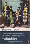 Osmanlı İmparatorluğu'nda ve Türkiye Cumhuriyeti'nde Yahudiler