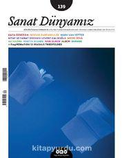 Sanat Dünyamız İki Aylık Kültür ve Sanat Dergisi Sayı:139 Mart-Nisan 014