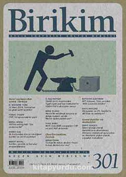Birikim / Sayı:301 Yıl: 2014 / Aylık Sosyalist Kültür Dergisi