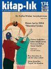 """Kitap-lık Sayı:174 Temmuz-Ağustos 2014 Bir Kafka-Walser Karşılaştırması / Ekrem Işın'ın 2004 """"Rüzname""""sinden"""