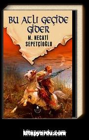Bu Atlı Geçide Gider / Dünki Türkiye Dizisi 7. Kitap