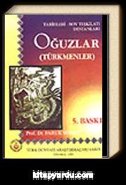Oğuzlar (Türkmenler) Tarihleri-Boy Teşkilatı Destanları
