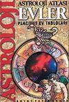 Astroloji Atlası (Evler ve Placidus Ev Tabloları)
