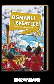 Osmanlı Leventleri & Seydi Ali Reis ve Leventlerinin Maceraları