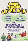 8. Sınıf TEOG Süper İkili T.C. İnkılap Tarihi ve Atatürkçülük
