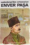 Enver Paşa (Cilt 3) Makedonya'dan Ortaasya'ya