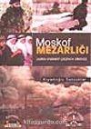 Moskof Mezarlığı/Asrın Efsanevi Çeçenya Direnişi 1