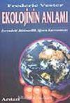 Ekolojinin Anlamı / Evrendeki Bütünselik Ağının Kavranması