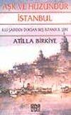 Aşk ve Hüzündür İstanbul / 50 Şairden 95 İstanbul Şiiri