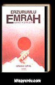 Erzurumlu Emrah / Hayatı ve Şiirleri